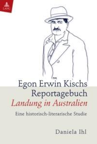 Egon Erwin Kischs Reportagebuch Landung in Australien