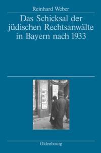Das Schicksal der judischen Rechtsanwalte in Bayern nach 1933