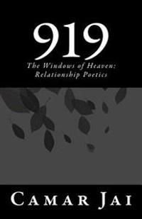 919: The Windows of Heaven: Real Relationship Poetics