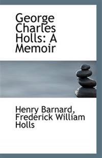 George Charles Holls: A Memoir