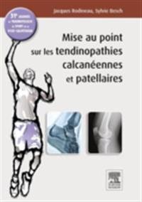 Mise au point sur les tendinopathies calcaneennes et patellaires
