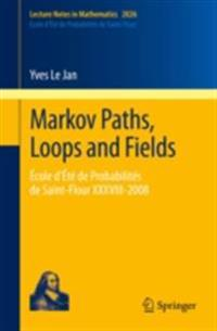 Markov Paths, Loops and Fields