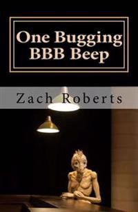 One Bugging Bbb Beep: A Musical Memoir