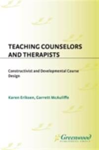 Teaching Counselors and Therapists: Constructivist and Developmental Course Design