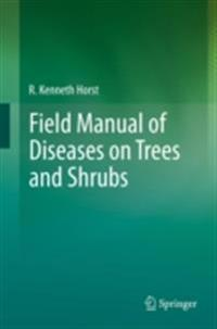 Field Manual of Diseases on Trees and Shrubs