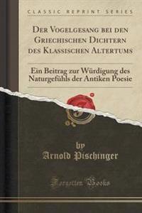 Der Vogelgesang Bei Den Griechischen Dichtern Des Klassischen Altertums