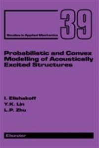 Probabilistic and Convex Modelling of Acoustically Excited Structures