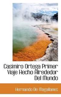 Casimiro Ortega Primer Viaje Hecho Alrededor del Mundo