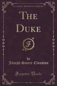 The Duke (Classic Reprint)