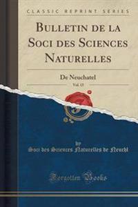 Bulletin de la Soci Des Sciences Naturelles, Vol. 15