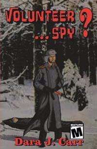 Volunteer...Spy?