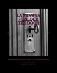 La Shawna - Unlock the Door