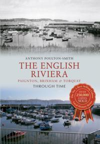 English Riviera: Paignton, Brixham & Torquay Through Time