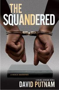 The Squandered