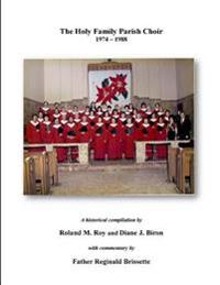 The Holy Family Parish Choir: 1974 - 1988
