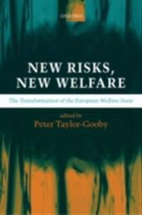 New Risks, New Welfare The Transformation of the European Welfare State