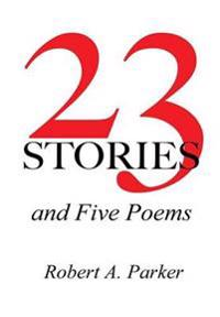 23 Stories and Five Poems