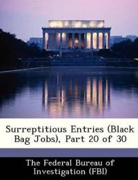 Surreptitious Entries (Black Bag Jobs), Part 20 of 30