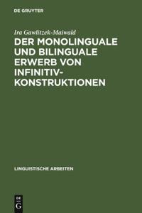 Der monolinguale und bilinguale Erwerb von Infinitivkonstruktionen