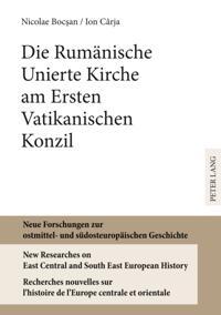 Die Rumaenische Unierte Kirche am Ersten Vatikanischen Konzil