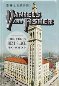 Daniels and Fisher:: Denver's Best Place to Shop