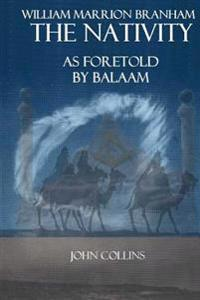 William Marrion Branham: The Nativity as Foretold by Balaam