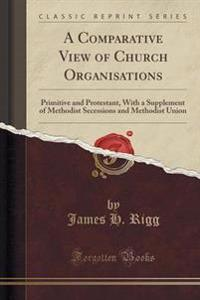 A Comparative View of Church Organisations