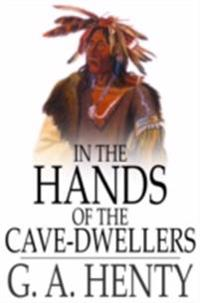 In the Hands of the Cave-Dwellers