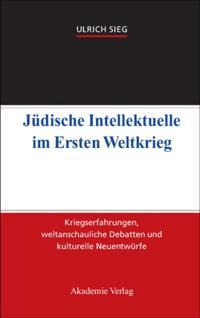 Judische Intellektuelle im Ersten Weltkrieg