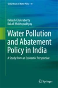 Water Pollution and Abatement Policy in India