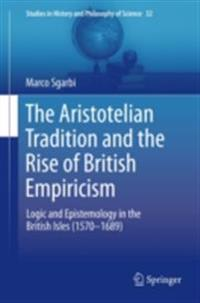 Aristotelian Tradition and the Rise of British Empiricism