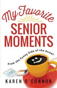 My Favorite Senior Moments