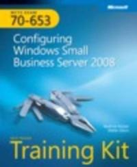 MCTS Self-Paced Training Kit (Exam 70-653): Configuring Windows Small Business Server 2008 [With CDROM]