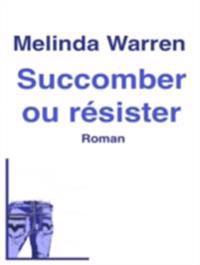 Succomber ou resister