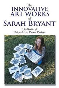 The Innovative Art Works of Sarah Bryant