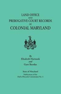 Land Offices & Prerogative Court Records of Colonial Maryland