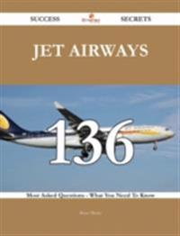 Jet Airways 136 Success Secrets - 136 Most Asked Questions On Jet Airways - What You Need To Know