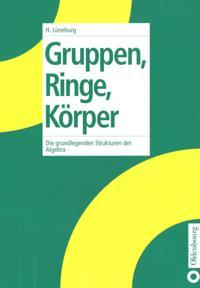 Gruppen, Ringe, Korper