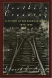 Southern Crossing: A History of the American South, 1877-1906