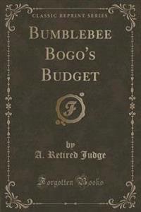 Bumblebee Bogo's Budget (Classic Reprint)