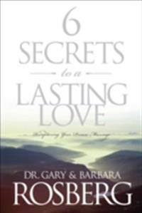 6 Secrets to a Lasting Love