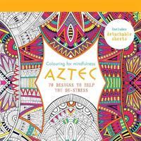 Aztec: 70 Designs to Help You De-Stress