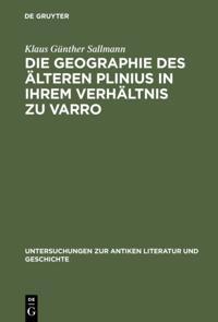 Die Geographie des alteren Plinius in ihrem Verhaltnis zu Varro