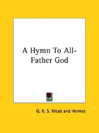 A Hymn to All-father God