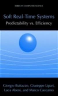 Soft Real-Time Systems: Predictability vs. Efficiency