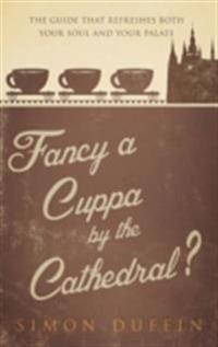 Fancy a Cuppa by the Cathedral?