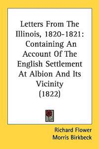 Letters From The Illinois, 1820-1821