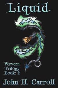 Liquid: Wyvern Trilogy