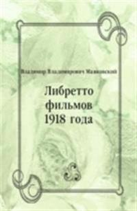 Libretto fil'mov 1918 goda (in Russian Language)