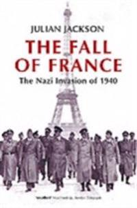 Fall of France: The Nazi Invasion of 1940